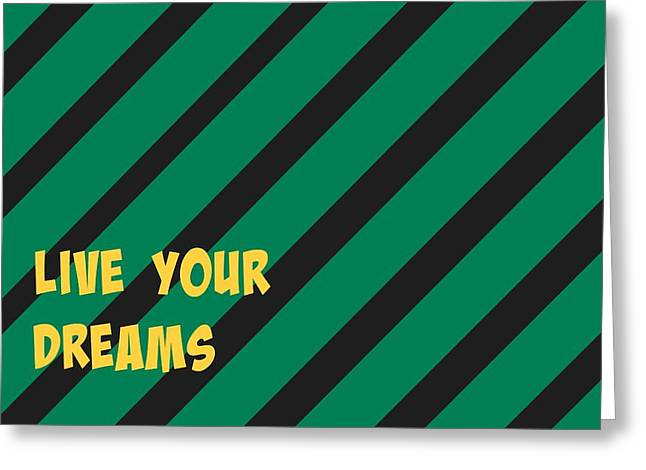 Live Your Dreams Greeting Card by Chastity Hoff
