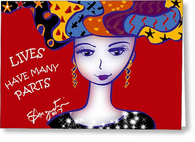 Lives Have Many Parts Greeting Card