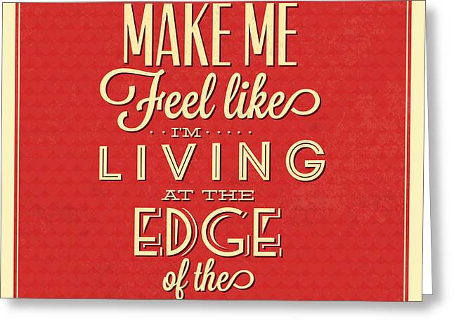 Living At The Edge Greeting Card by Naxart Studio