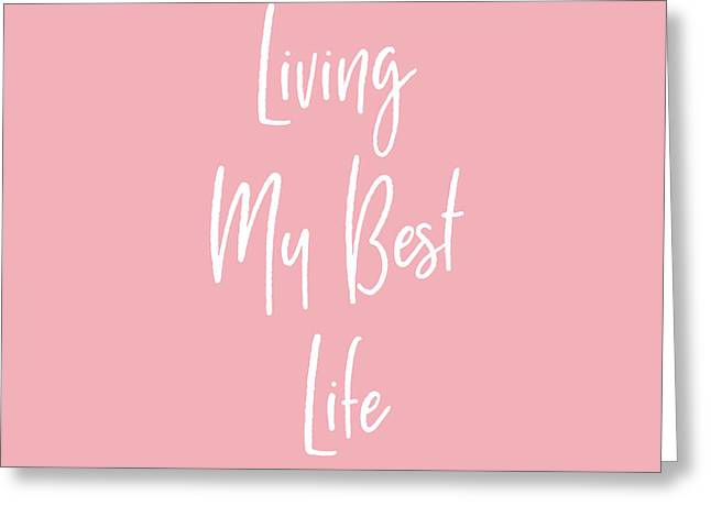 Living My Best Life- Art By Linda Woods Greeting Card