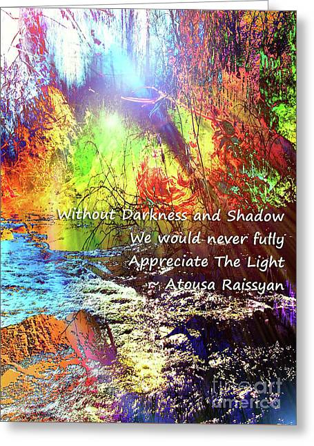 Greeting Card featuring the photograph Darkness, Shadow And Light by Atousa Raissyan