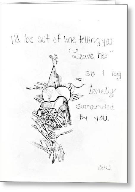 Girl Laying Down Drawings Greeting Cards - Lonley surrounded by you Greeting Card by Rebecca Wood
