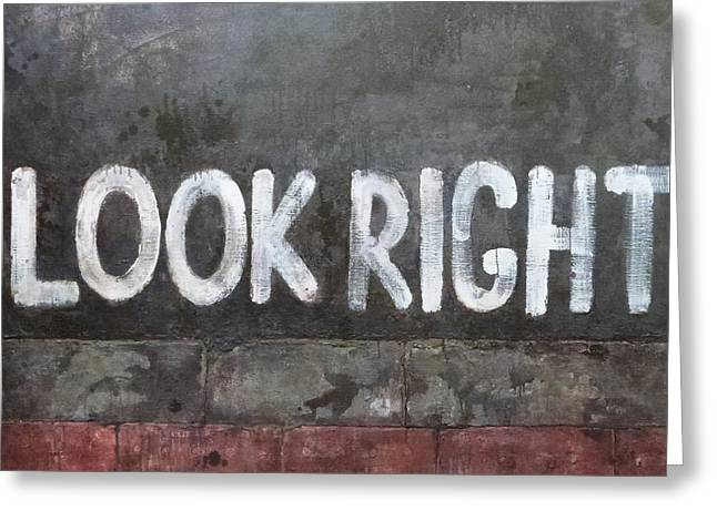 Look Right Greeting Card