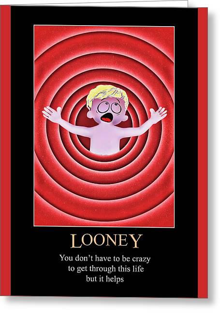 Looney Greeting Card