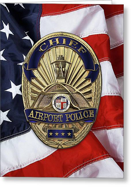 Los Angeles Airport Police Division - L A X P D  Chief Badge Over American Flag Greeting Card by Serge Averbukh