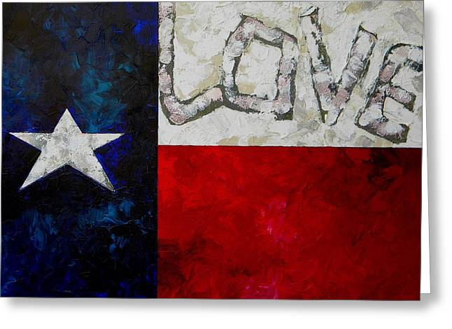 Love For Texas Greeting Card by Patti Schermerhorn