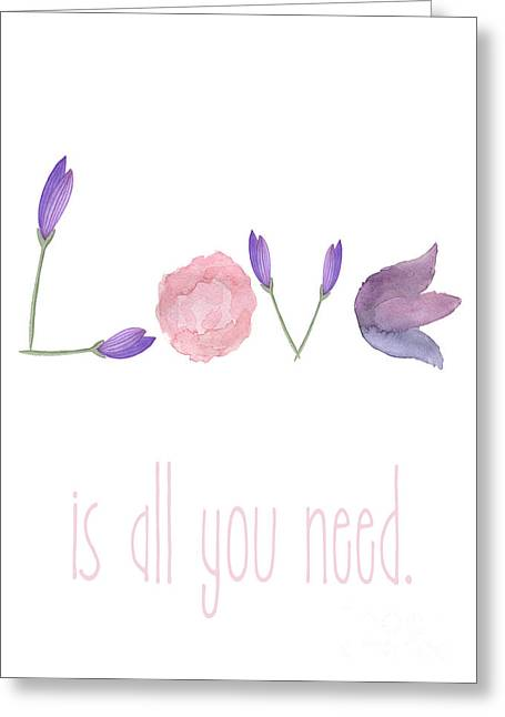 Love Is All You Need Greeting Card by D Renee Wilson
