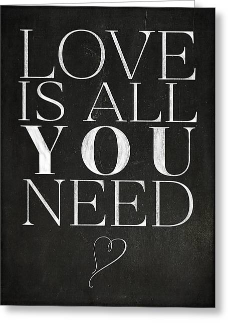 Love Is All You Need Greeting Card by Teresa Mucha