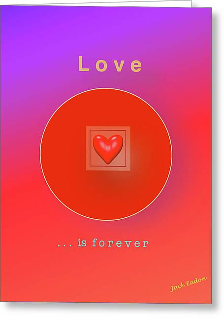 Love Is Forever Greeting Card by Jack Eadon