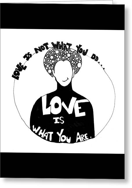 Love Is What You Are Greeting Card by Sara Young
