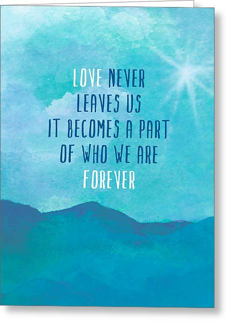 Love Never Leaves Greeting Card