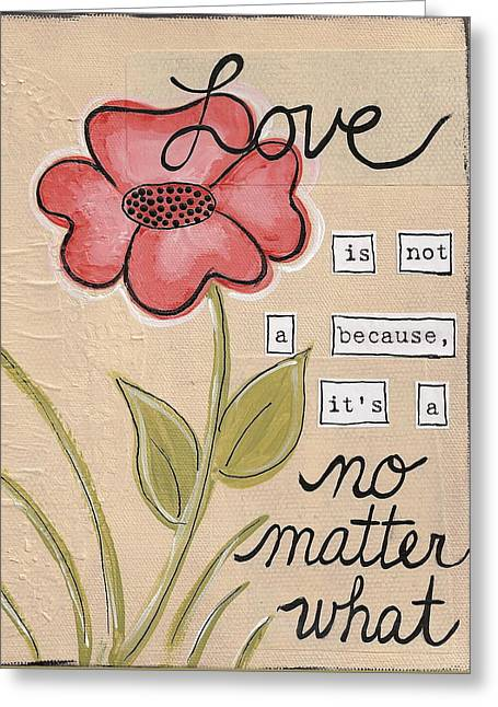 Love No Matter What Greeting Card