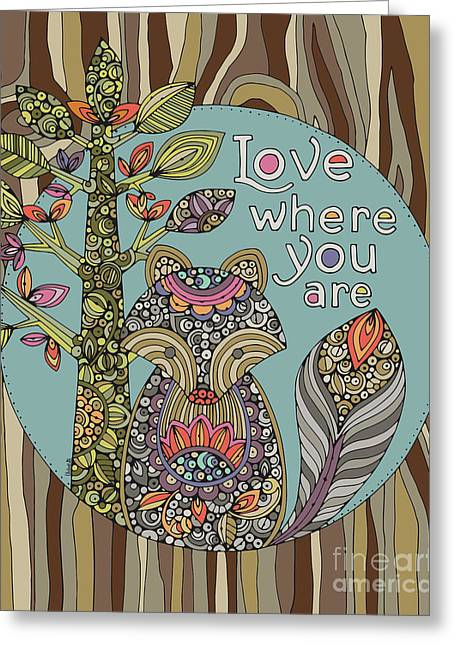 Love Where You Are Greeting Card