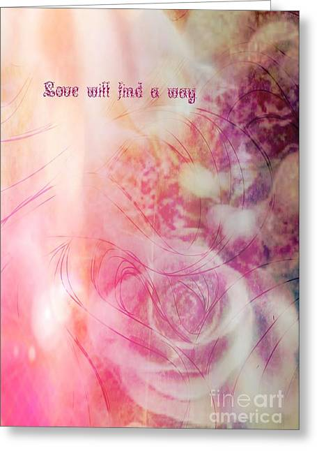 Love Will Find A Way Greeting Card