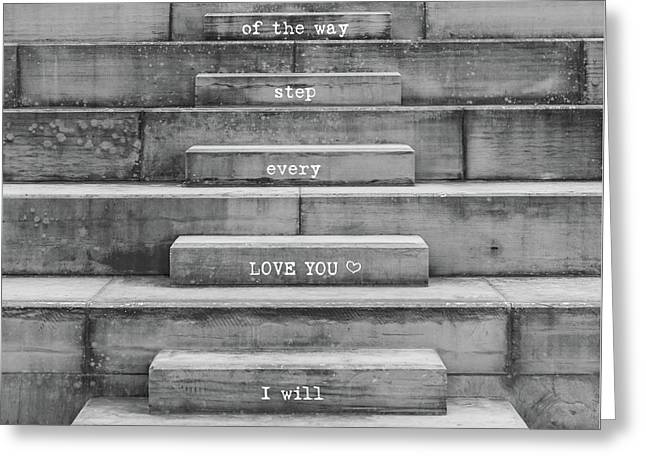 Love You Every Step Black And White Greeting Card