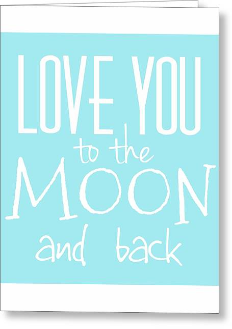 Love You To The Moon And Back  Greeting Card by Marianna Mills