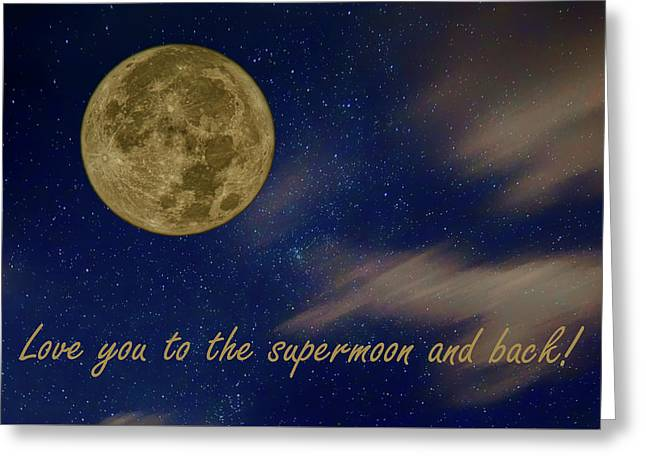 Love You To The Supermoon  Greeting Card by Nikolyn McDonald