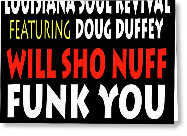 Lsrfdd Will Sho Nuff Funk You Greeting Card