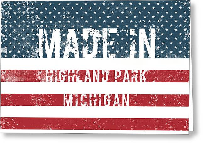 Made In Highland Park, Michigan Greeting Card
