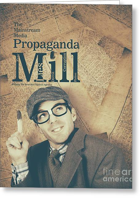 Mainstream Media Propaganda Mill Spreading Lies Greeting Card by Jorgo Photography - Wall Art Gallery