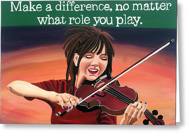 Make A Difference No Matter What Role You Play Lindsey Stirling Quote Greeting Card