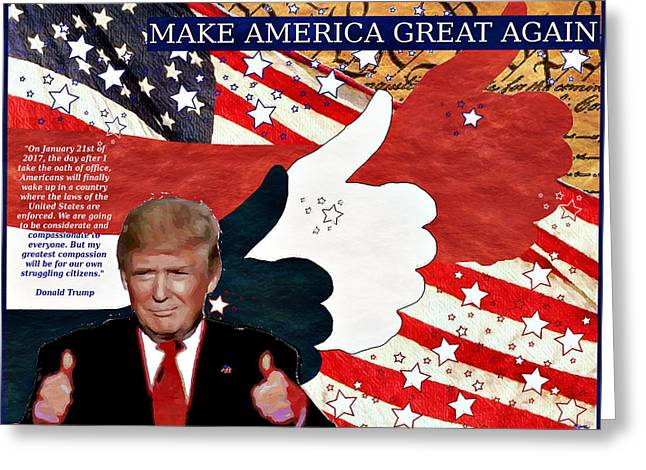 Greeting Card featuring the digital art Make America Great Again - President Donald Trump by Glenn McCarthy Art and Photography
