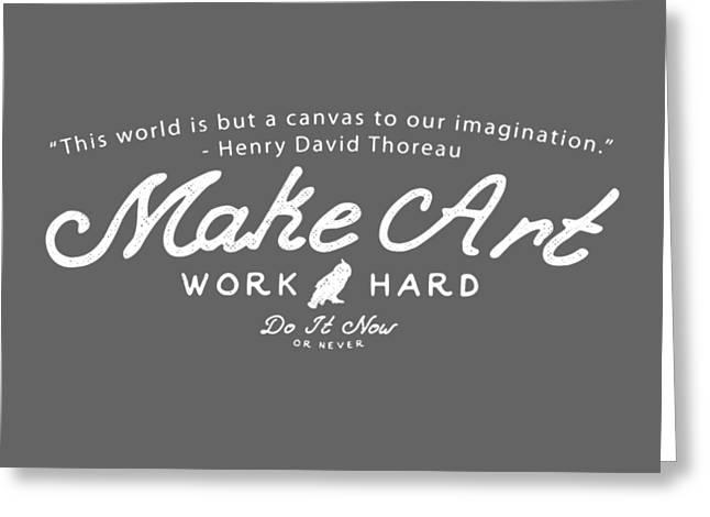Make Art Work Hard Greeting Card by Edward Fielding