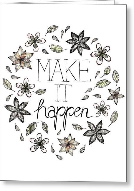 Make It Happen Greeting Card by Barlena Illustrations