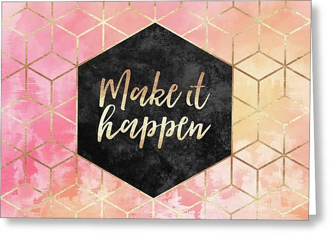 Make It Happen Greeting Card by Elisabeth Fredriksson