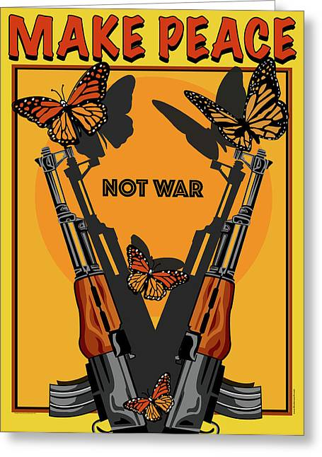 Make Peace Not War Greeting Card