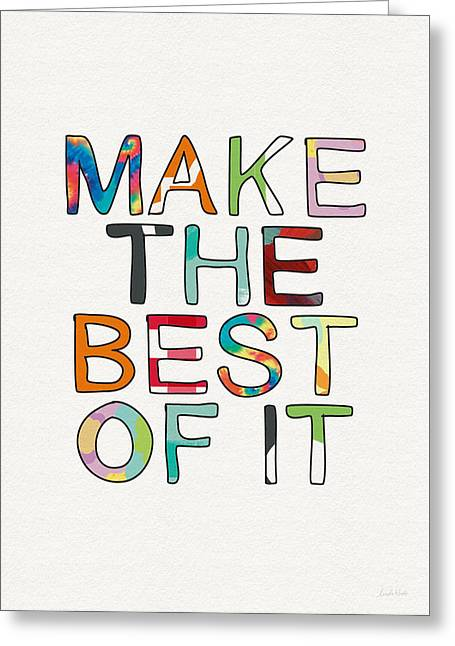 Make The Best Of It Multicolor- Art By Linda Woods Greeting Card by Linda Woods