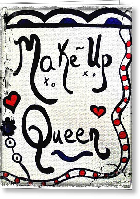 Make-up Queen Greeting Card