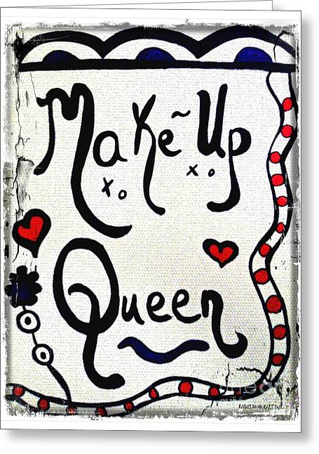 Greeting Card featuring the drawing Make-up Queen by Rachel Maynard