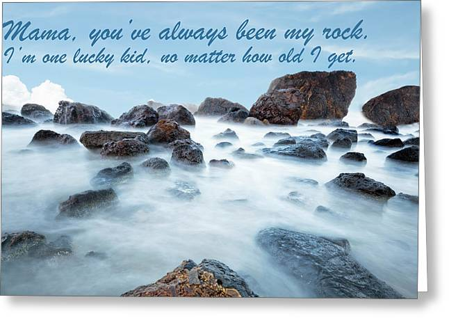 Mama, You've Always Been My Rock - Mother's Day Card Greeting Card