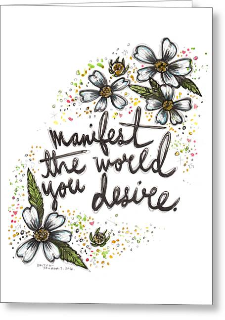 Manifest The World You Desire. Greeting Card