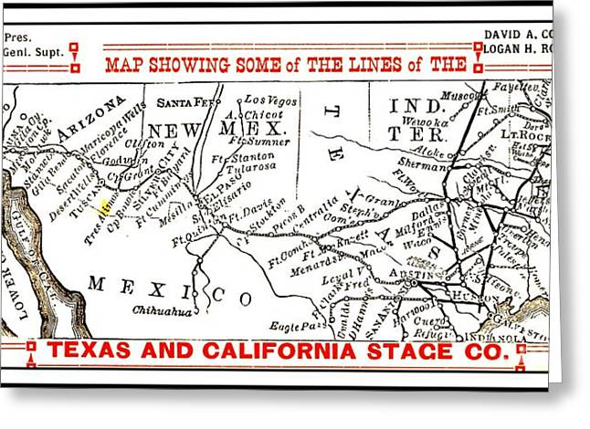 Greeting Card featuring the drawing Map Of Some Of The Lines Of The Texas And California Stage Company Circa 1880s by Peter Gumaer Ogden