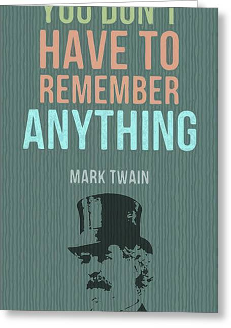 Mark Twain Inspirational Quote, If You Tell The Truth Greeting Card by Pablo Franchi
