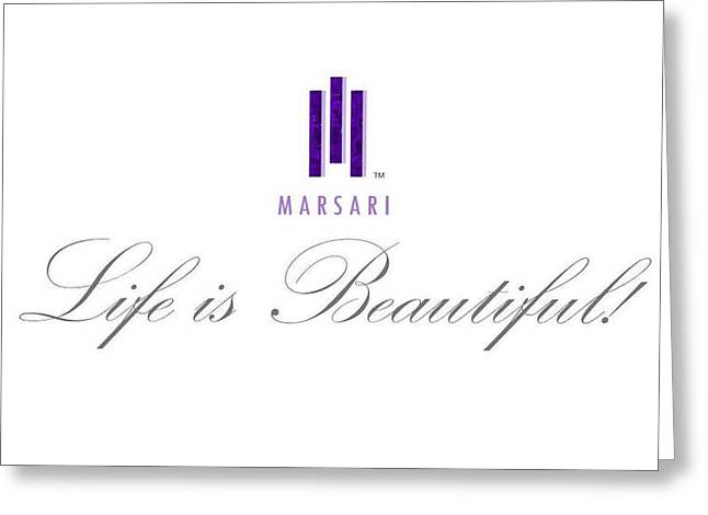 Marsari Life Is Beautiful Greeting Card