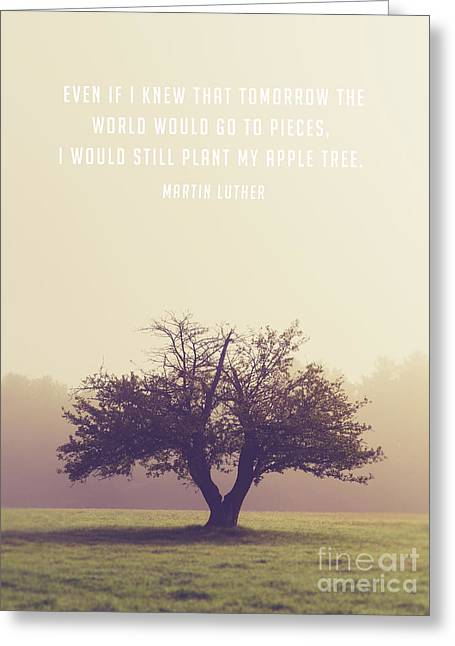 Martin Luther Apple Tree Quote Greeting Card