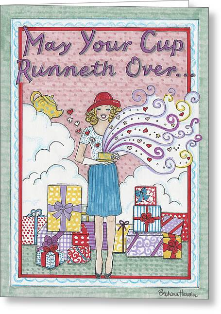 May Your Cup Runneth Over Greeting Card