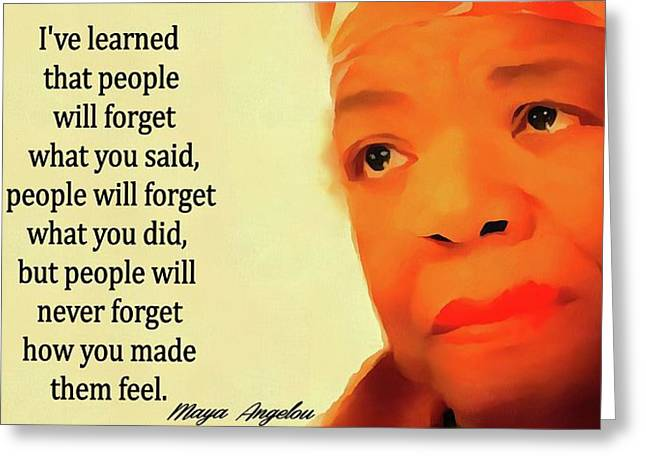 Maya Angelou Quote Greeting Card by Dan Sproul