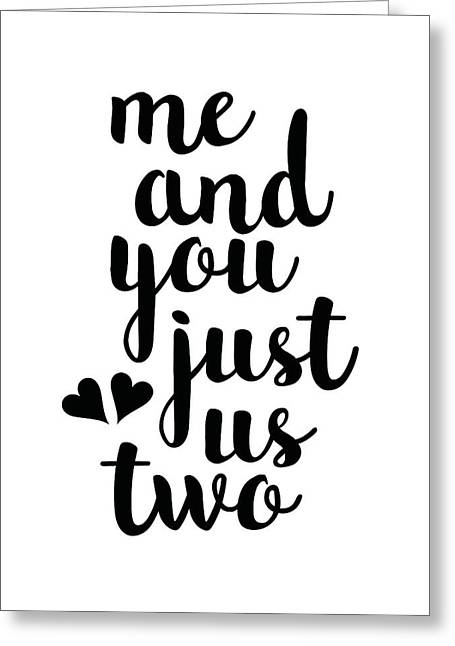 Me And You Just Us Two Greeting Card