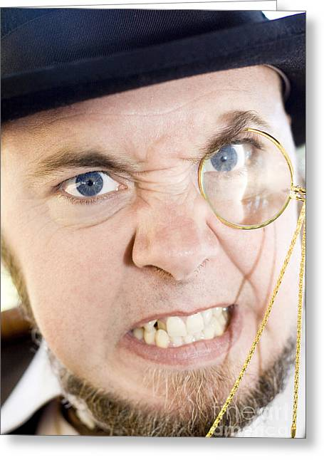Mean Monocle Man Greeting Card by Jorgo Photography - Wall Art Gallery