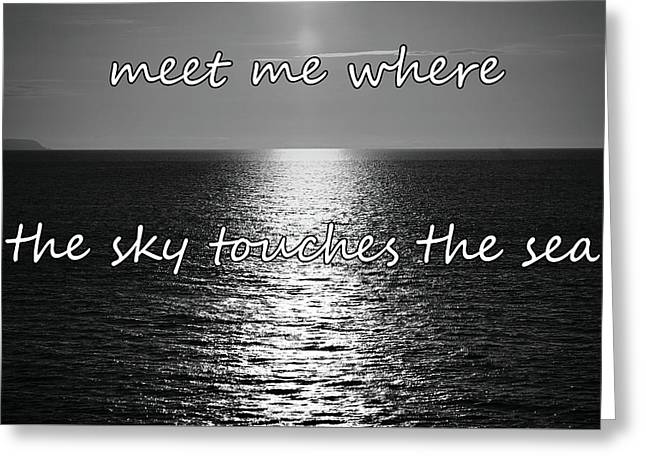 Greeting Card featuring the photograph Meet Me Where The Sky Touches The Sea by Colin Clarke