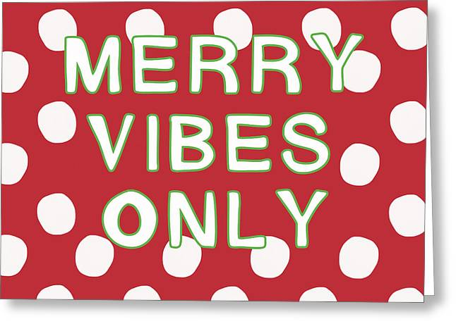 Merry Vibes Only Polka Dots- Art By Linda Woods Greeting Card by Linda Woods