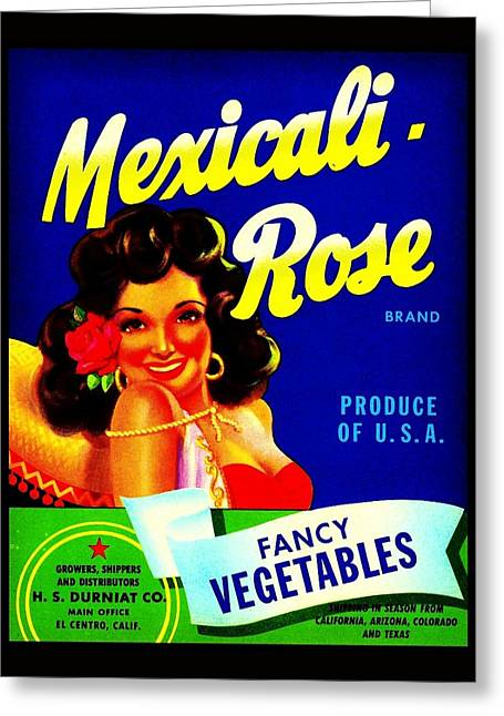 Mexicali Rose Vintage Vegetable Crate Label Greeting Card by Peter Gumaer Ogden