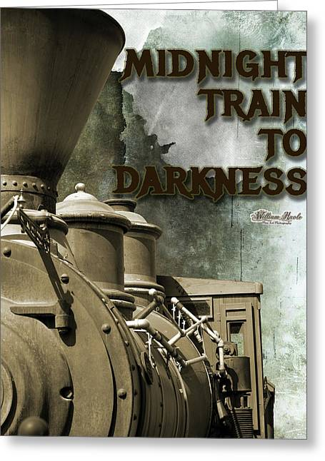 Midnight Train To Darkness Greeting Card by William Havle