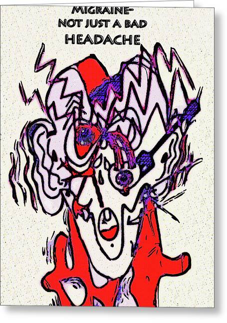 Migraine Greeting Card by Diane E Berry