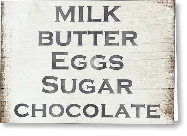 Milk Butter Eggs Chocolate Sign- Art By Linda Woods Greeting Card by Linda Woods