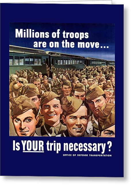Millions Of Troops Are On The Move Greeting Card